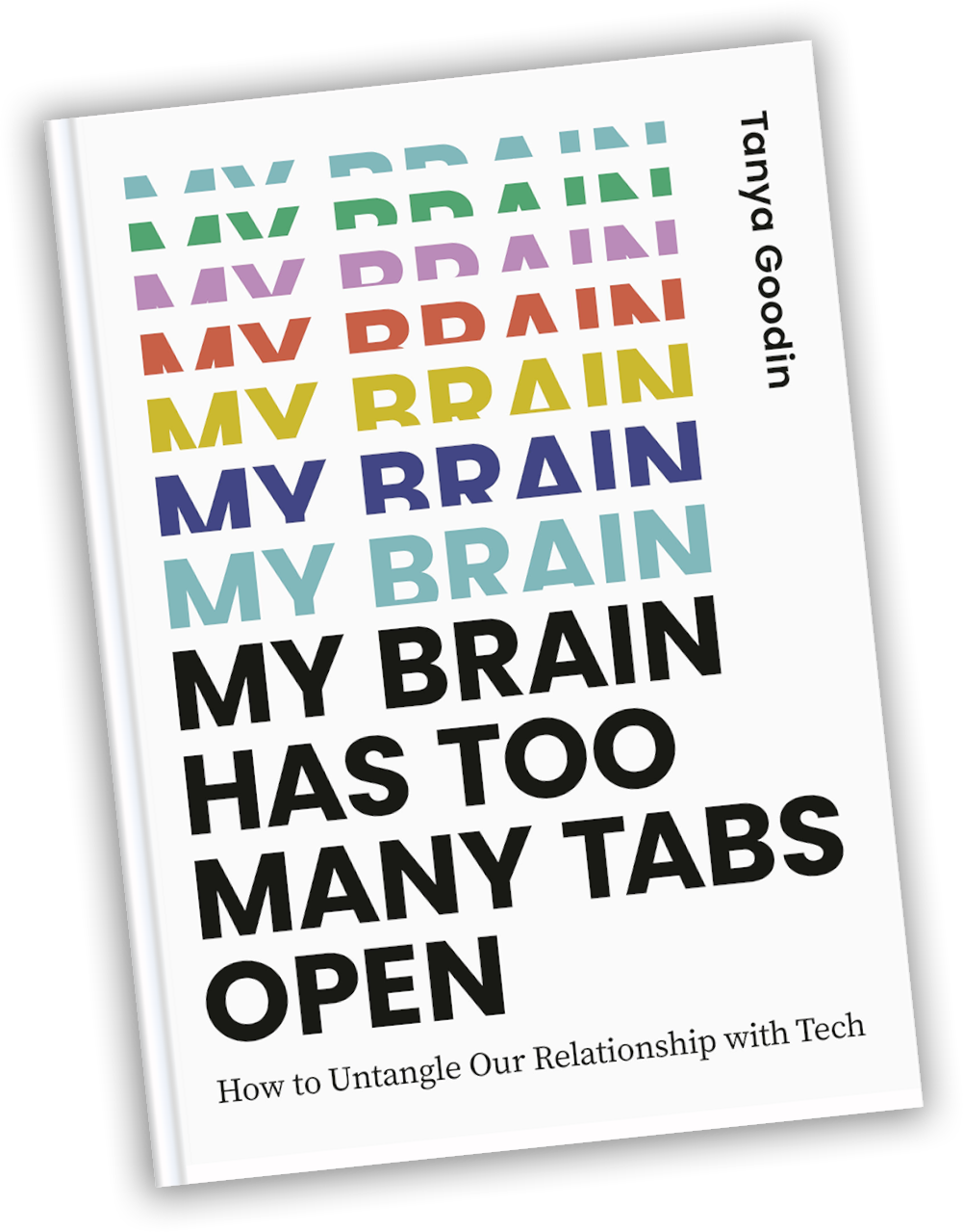 My Brain Has Too Many Tabs Open by Tanya Goodin